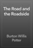 Burton Willis Potter - The Road and the Roadside artwork