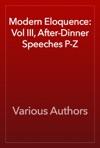 Modern Eloquence Vol III After-Dinner Speeches P-Z