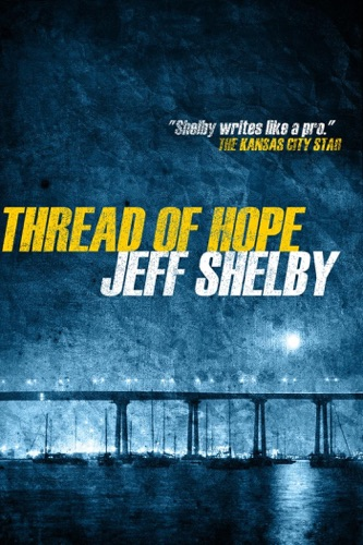 Thread of Hope - Jeff Shelby - Jeff Shelby