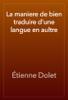 Г‰tienne Dolet - La maniere de bien traduire d'une langue en aultre artwork