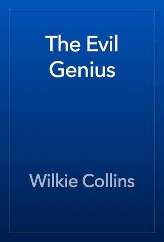 Wilkie Collins - The Evil Genius
