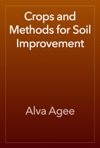 Crops And Methods For Soil Improvement