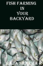 Fish Farming In Your Backyard