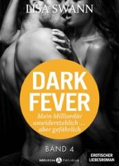 Dark Fever. Mein Milliardär – unwiderstehlich ... aber gefährlich 4