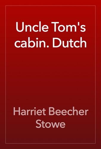 Harriet Beecher Stowe - Uncle Tom's cabin. Dutch