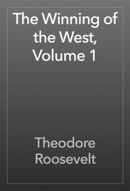 The Winning of the West, Volume 1 book