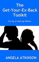 The Get Your Ex Back Toolkit: Put Up or Shut Up Edition