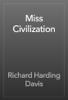 Richard Harding Davis - Miss Civilization artwork