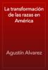 AgustГn Alvarez - La transformaciГіn de las razas en AmГ©rica ilustraciГіn