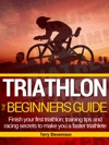 Triathlon The Beginners Guide