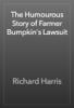 Richard Harris - The Humourous Story of Farmer Bumpkin's Lawsuit artwork