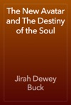 The New Avatar And The Destiny Of The Soul