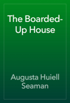 The Boarded-Up House
