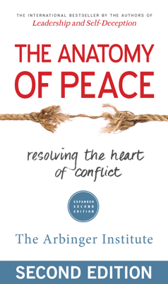 The Anatomy of Peace - The Arbinger Institute book
