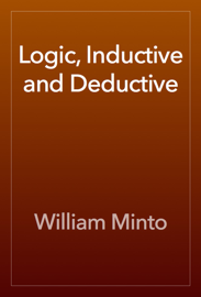 Logic, Inductive and Deductive book