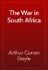 Arthur Conan Doyle - The War in South Africa artwork