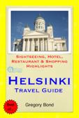 Helsinki, Finland Travel Guide - Sightseeing, Hotel, Restaurant & Shopping Highlights (Illustrated)