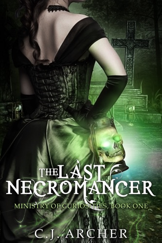 C.J. Archer - The Last Necromancer