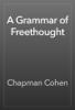 Chapman Cohen - A Grammar of Freethought artwork