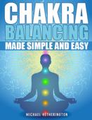 Chakra Balancing Made Simple and Easy