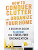 Puja Shah - How To Conquer Clutter And Organize Your Home  arte