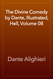 The Divine Comedy by Dante, Illustrated, Hell, Volume 08 book