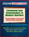 Command And Commanders In Modern Warfare The Proceedings Of The Second Military History Symposium - World War I And II Leavenworth Clique British Naval Leaders Germany Nazi Reich American Navy