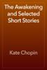 Kate Chopin - The Awakening and Selected Short Stories  artwork