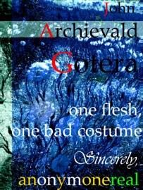 One Flesh One Bad Costume Sincerely Anonymonereal