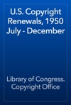 US Copyright Renewals 1950 July - December