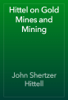 John Shertzer Hittell - Hittel on Gold Mines and Mining artwork