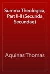 Summa Theologica Part II-II Secunda Secundae
