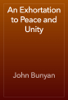 John Bunyan - An Exhortation to Peace and Unity artwork