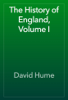 David Hume - The History of England, Volume I artwork