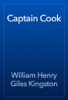 William Henry Giles Kingston - Captain Cook portada