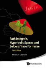 Path Integrals, Hyperbolic Spaces And Selberg Trace Formulae (2nd Edition)