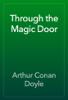 Arthur Conan Doyle - Through the Magic Door artwork