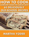 How To Cook Comfort Food The Amish Way