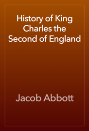 History of King Charles the Second of England book
