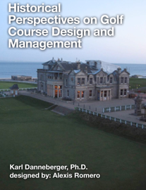 Historical Perspectives on Golf Course Design and Management
