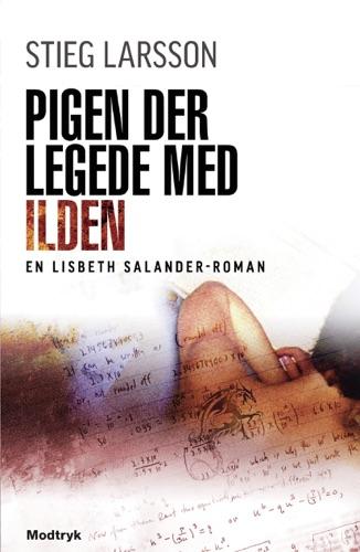 Stieg Larsson - Pigen der legede med ilden