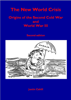 Justin Cahill - The New World Crisis: Origins of the Second Cold War and World War III: Second Edition artwork