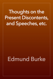 Thoughts on the Present Discontents, and Speeches, etc. book