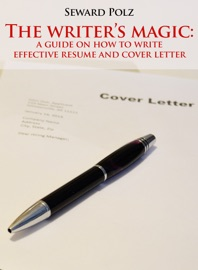 The Writer S Magic A Guide On How To Write Effective Resume And Cover Letter