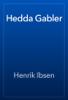 Henrik Ibsen - Hedda Gabler  artwork