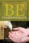Be Compassionate Luke 1-13