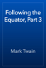 Mark Twain - Following the Equator, Part 3 artwork