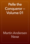 Pelle The Conqueror  Volume 01