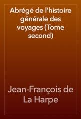 Abrégé de l'histoire générale des voyages (Tome second)