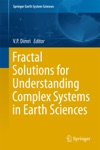 Fractal Solutions For Understanding Complex Systems In Earth Sciences